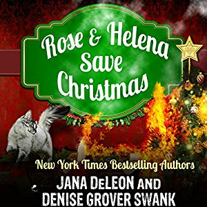 Rose & Helena Save Christmas audiobook by Denise Grover Swank