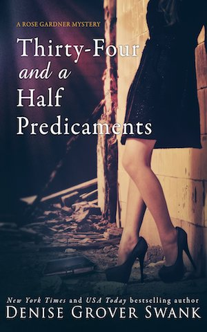 Thirty-Four and a Half Predicaments by Denise Grover Swank