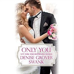 Only You audiobook by Denise Grover Swank