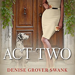 Act Two audiobook by Denise Grover Swank