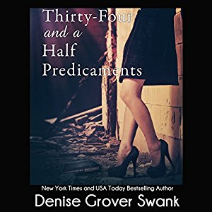 Thirty-Four and a Half Predicaments audiobook by Denise Grover Swank