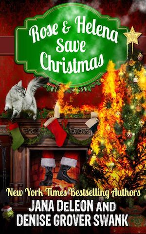 Rose & Helena Save Christmas by Denise Grover Swank