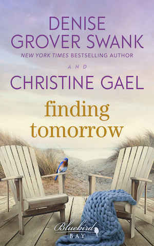 Finding Tomorrow by Denise Grover Swank and Christine Gael